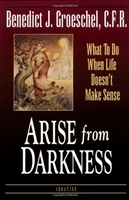 Arise From Darkness by Benedict J. Groeschel, paperback 183 pages