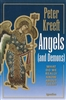 angels (and Demons) What Do We Really Know About Them? by Peter Kreeft