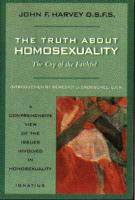 The Truth about Homosexuality by Father John Harvey - Catholic Family Book, Softcover, 365 pp.