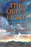 The Quiet Light:  A Novel about St. Thomas Aquinas  by  Louis De Wohl