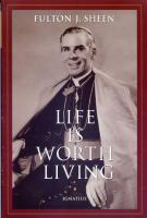 Life is Worth Living by Fulton J. Sheen