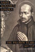 Saint Ignatius Loyola: The Pilgrim Years by Fr. Brodrick