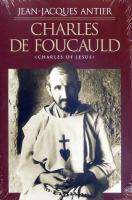 Charles de Foucauld (Charles of Jesus) by Jean-Jacques Antier