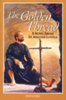 The Golden Thread: A Novel About St. Ignatius Loyola by Louis De Wohl
