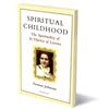 Spiritual Childhood, The Spirituality of St. Therese of Lisieux