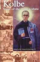 Kolbe, Saint of the Immaculata by Bro. Kalvelage - Saints Book, Softcover, 252 pp.