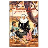 St. Katharine Drexel - Friend of the Oppressed