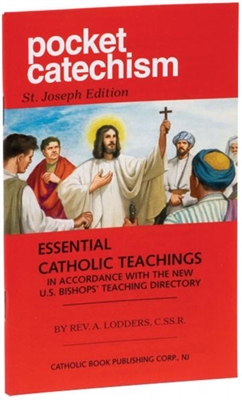 POCKET CATECHISM  ESSENTIAL CATHOLIC TEACHINGS IN ACCORDANCE WITH THE NEW U.S. BISHOPS' TEACHING DIRECTORY #46