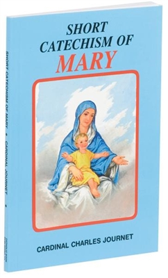 Short Catechism of Mary by Cardinal Charles Journet 50/04