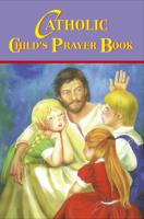 Catholic Child's Prayer Book by Rev. Thomas J. Donaghy