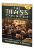 The Mass Explained by Monsignor James P. Moroney--Revised and Expanded 104/04