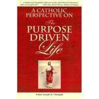 A Catholic Perspective on the Purpose Driven Life 959/04