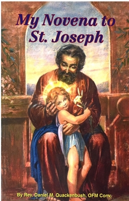 My Novena to St. Joseph by Rev. Daniel M. Quackenbush 19/04