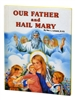 Our Father and Hail Mary By Rev. L. Lovasik 228/22