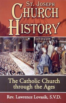 St. Joseph Church History by Rev. Lawrence Lovasik - Catholic History Book, Softcover, 192 pp.