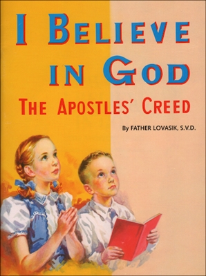 St. Joseph Picture Book Series: I Believe In God The Apostles' Creed 276