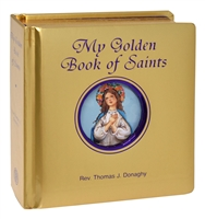 My Golden Book of Saints by Rev. Thomas Donaghy