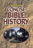 Saint Joseph Concise Bible History - A Clear and Readable Account of the History of Salvation