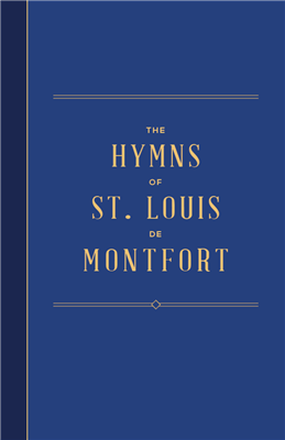 the Hymns of St. Louis Marie De Montfort