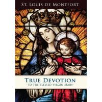 True Devotion by St. Louis Marie de Montfort