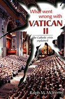 What Went Wrong with Vatican II by Ralph Mclnerry