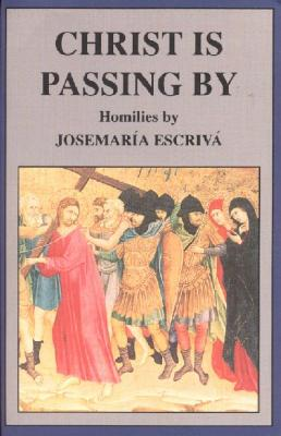 Christ is Passing By, Homilies by Escriva