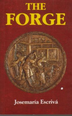 The Forge by St. Josemaria Escriva