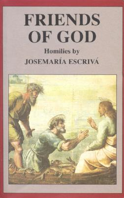 Friends of God, Homilies by Escriva