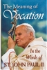 The Meaning of Vocation: In the Words of St. John Paul II