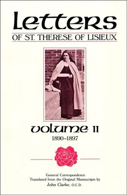 Letters of St. Therese of Lisieux Volume Two, Translated by John Clarke, O.C.D.