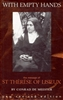 With Empty Hands: The Message of St. Therese of Lisieux by Conrad de Meester