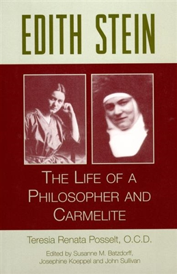 Edith Stein: The Life of a Philosopher and Carmelite by Teresia Renata Posselt, O.C.D.