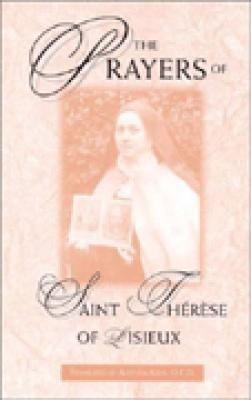 The Prayers of Saint Therese of Lisieux translated by Aletheia Kane, paperback 121 pages