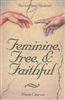Feminine, Free, & Faithful by Rhonda D. Chervin