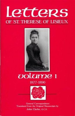 Letters of St. Therese of Lisieux Volume One, Translated by John Clarke, O.C.D.