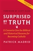 Surprised by Truth, by Patrick Madrid, Soft cover, 270pp.