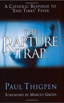 The Rapture Trap by Paul Thigpen