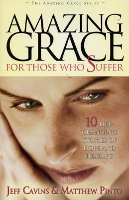 Amazing Grace For Those Who Suffer by Jeff Cavins and Matthew Pinto - Catholic Spiritual Book, Paperback, 275 pp.