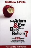 Did Adam & Eve Have Belly Buttons by Matthew J. Pinto - Catholic Apologetics Book, Softcover, 270 pp.