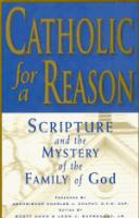 Catholic for a Reason, Scripture and the Mystery of the Family of God
