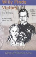 Willy Finds Victory: A Blessed Francis Seelos Story, by Joan Stromberg