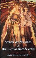 Stories and Miracles of Our Lady of Good Success by Marian Horvat
