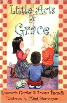 Little Acts of Grace by Rosemarie Gortler and Donna Piscitelli