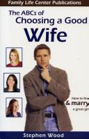 The ABC's of Choosing a Good Wife By Stephen Wood