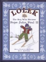 Lolek: The Boy Who Became Pope John Paul II, by Mary and Mark Hoffman