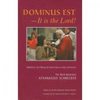 Dominus Est-- It Is the Lord!  by  Rev. Athanasius Schneider