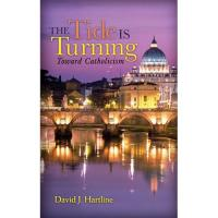 The Tide Is Turning Toward Catholicism, by David J. Hartline
