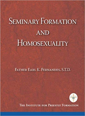 Seminary Formation and Homosexuality By Fr. Earl Fernandes