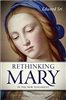Rethinking Mary in the New Testament By, Edward Sri