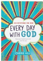 365 Devotions For Kids Every Day with God by Cherie Hill
